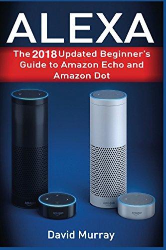 Alexa: The 2018 Updated Begginer