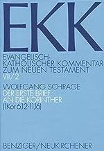 Der Erste Brief an Die Korinther (1. Kor 6,12-11,16) (Evangelisch-Katholischer Kommentar Zum Neuen Testament) (German Edition)