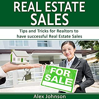 Real Estate Sales     Tips and Tricks for Realtors to Have Successful Real Estate Sales              By:                                                                                                                                 Alex Johnson                               Narrated by:                                                                                                                                 Pete Beretta                      Length: 52 mins     1 rating     Overall 4.0