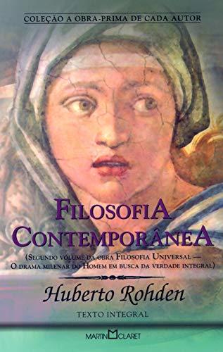 Filosofia Contemporânea: Segundo volume da obra Filosofia Universal: O drama milenar do Homem em busca da Verdade Integral: 285