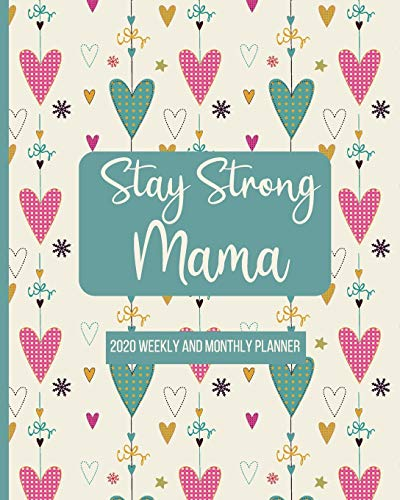 Stay Strong Mama: 2020 Weekly and Monthly Planner | Special Needs Mom Planner | Busy Mom Planner and