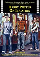 Harry Potter on Location (Standard Edition): including Fantastic Beasts and Where to Find Them by J. P. Sperati(2017-04-25)