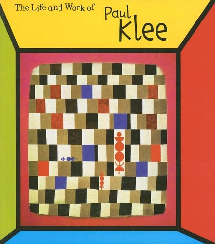 Paul Klee (The Life And Work of)
