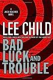 Bad Luck and Trouble - A Jack Reacher Novel - Delacorte Press - 15/05/2007