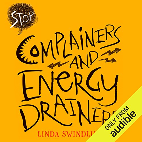 Stop Complainers and Energy Drainers audiobook cover art