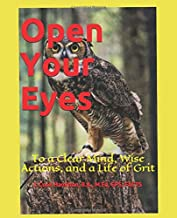 Open Your Eyes: To a Clear Mind, Wise Actions, and a Life of Grit