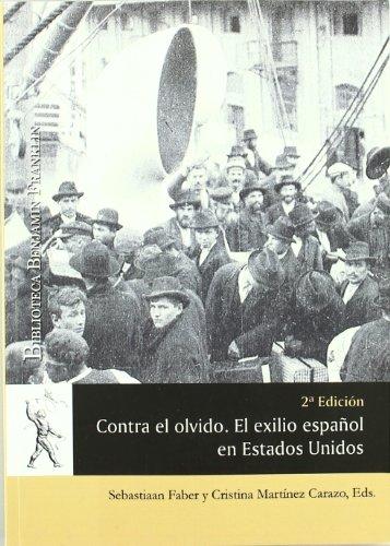 Contra el olvido : exilio español en Estados Unidos