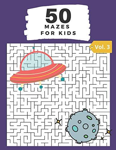 50 Mazes for Kids Vol. 3