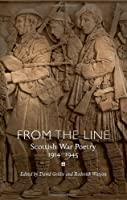From the Line: Scottish War Poetry 1914-1945 (ASLS Annual Volumes)