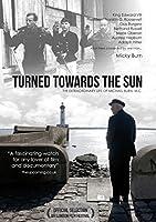 Turned Towards the Sun [DVD]