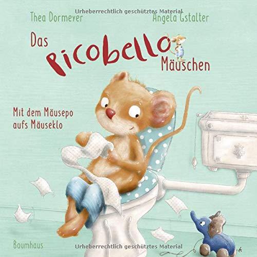 Das Picobello-Mäuschen - Mit dem Mäusepo aufs Mäuseklo (Pappbilderbuch): (Band 2)