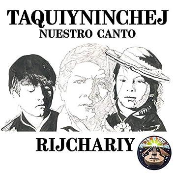 Taquiyninchej (Nuestro Canto)