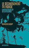 Le déchaînement du monde (Cahiers libres) - Format Kindle - 9782348035500 - 9,99 €
