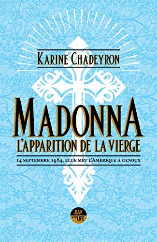 Madonna, l'apparition de la Vierge: 14 septembre 1984, elle met l'Amérique à genoux