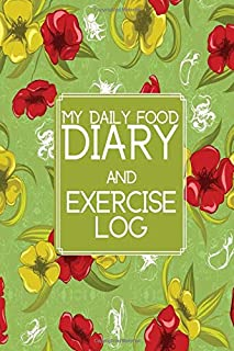 """My Daily Food Diary and Exercise Log: Small All in One Planner, Organizer, Log Book, Tracker Notebook Journal, to Monitor and Track Daily Diet, ... 6""""X9"""" With 130 Pages (Healthy Lifestyle Log)"""