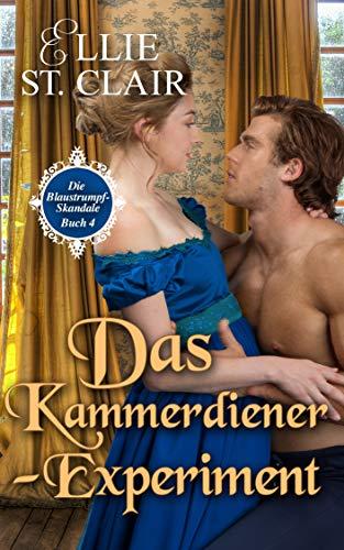 Das Kammerdiener-Experiment (Die Blaustrumpf-Skandale 4) (German Edition)