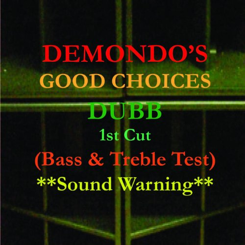 Good Choices (Bass & Treble Test) !St Cut.