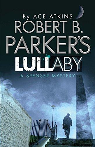 Robert B. Parker's Lullaby (A Spenser Mystery) (The Spenser Series Book 40)