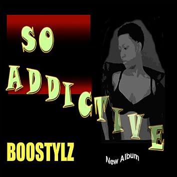 So Addictive