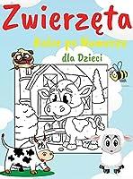 Zwierzęta Kolor po Numerze dla Dzieci: Zeszyt cwiczeń edukacyjnych dla dzieci, różne obrazy, latwe kolorowanki idealne dla dzieci