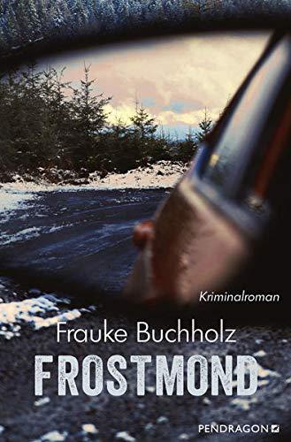 Buchseite und Rezensionen zu 'Frostmond: Kriminalroman' von Frauke Buchholz