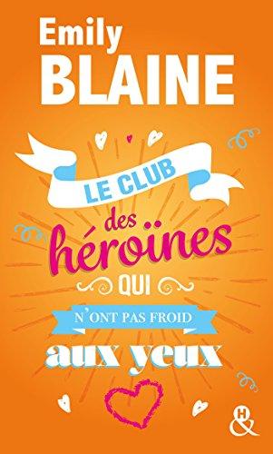 Le club des héroïnes qui n'ont pas froid aux yeux - Emily Blaine