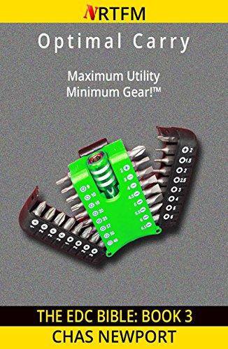 The EDC Bible:3 Optimal Carry: Maximum Utility, Minimum Gear™ by [Chas Newport]
