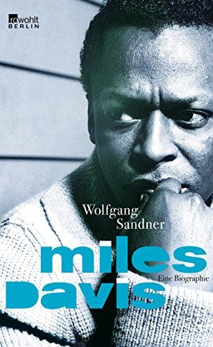 Miles Davis: Eine Biographie (Rowohlt Monographie)