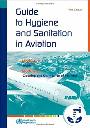 Guide to Hygiene and Sanitation in Aviation: Water / Cleaning and Disinfedtion of Facilities