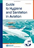 Guide to Hygiene and Sanitation in Aviation - World Health Organization
