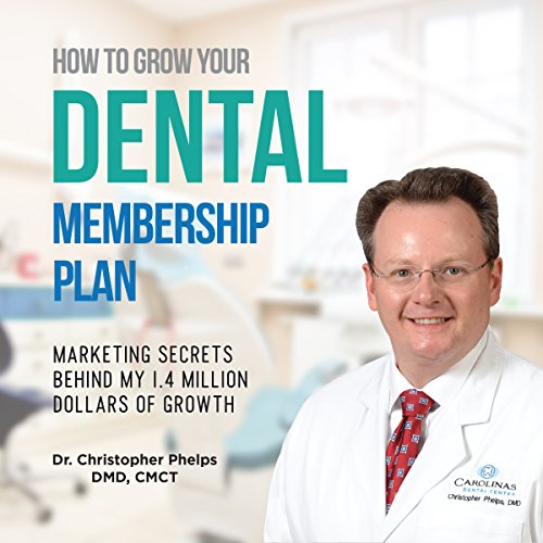 How to Grow Your Dental Membership Plan audiobook cover art