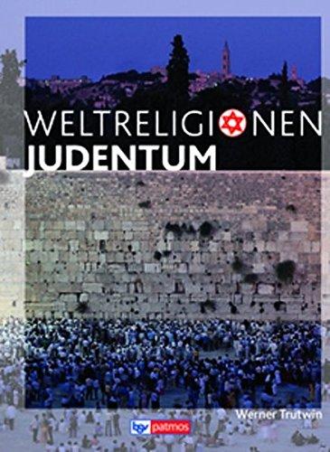 Die Weltreligionen - Neubearbeitung: Judentum: Arbeitsbuch (Die Weltreligionen - Arbeitsbücher für die Sekundarstufe II / Neubearbeitung)