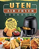 Uten Air Fryer Cookbook: 200 Easy and Affordable Recipes to Fry, Bake, Grill, and Roast with Your Air Fryer