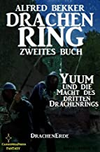 Yuum und die Macht des dritten Drachenrings (Drachenring Zweites Buch) (DrachenErde - 6bändige Ausgabe 4) (German Edition)