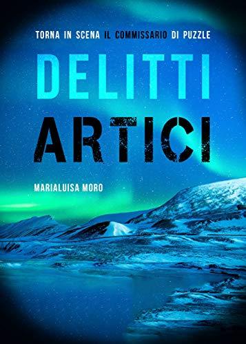 DELITTI ARTICI: Thriller Secondo volume della serie norvegese