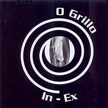 In-Ex / O Grillo