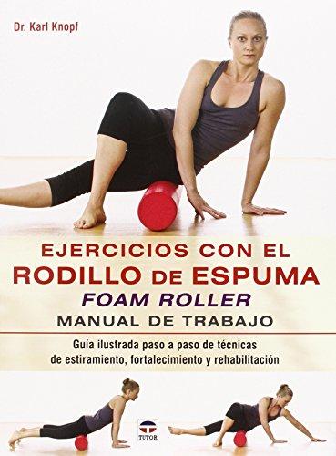 Ejercicios Con El Rodillo De Espuma. Foam Roller