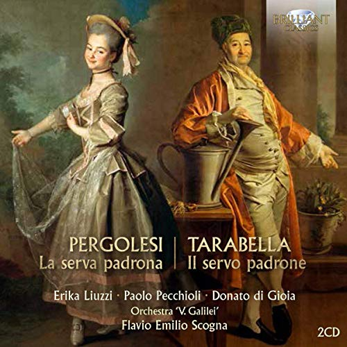 PERGOLESI: La Serva Padrona, TARABELLA: Il Servo Padrone Orchestra 'V Galilei', Flavio Scogna