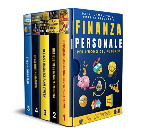 FINANZA PERSONALE: Per l'uomo del futuro! Primo percorso italiano in 5 opere, completo di pratici allegati che insegna ad investire dapprima nelle proprie competenze, per prepararti al domani!