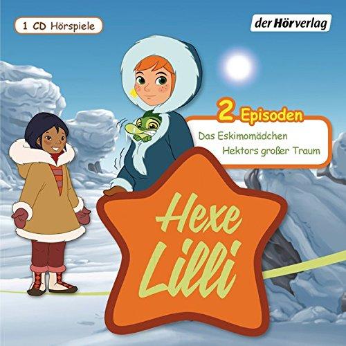 Hexe Lilli: Das Eskimomädchen & Hektors großer Traum (Hörspiele zur TV-Serie, Band 4)