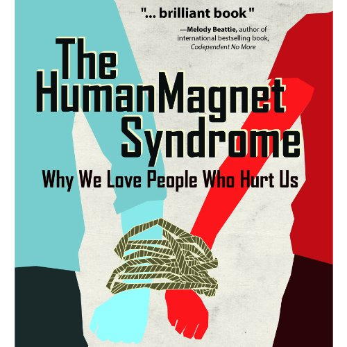 The Human Magnet Syndrome     Why We Love People Who Hurt Us              By:                                                                                                                                 Ross Rosenberg M.Ed. LCPC CADC                               Narrated by:                                                                                                                                 Todd Reinhardt                      Length: 6 hrs and 53 mins     456 ratings     Overall 4.5