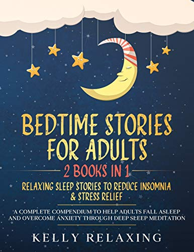 BEDTIME STORIES FOR ADULTS: 2 BOOKS IN 1 RELAXING...