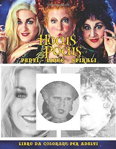 Hocus Pocus Punti Linee Spirali: Libro da Colorare per Adulti