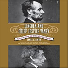 Lincoln and Chief Justice Taney: Slavery, Secession, and the President's War Powers