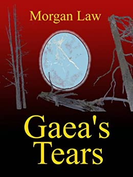 Gaea's Tears by [Morgan Law]