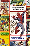 Barrabasadas Vértice: Spiderman (Barrabasadas Vértice: Los cómics Marvel en España (1969-1983))