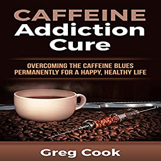 Caffeine Addiction Cure audiobook cover art