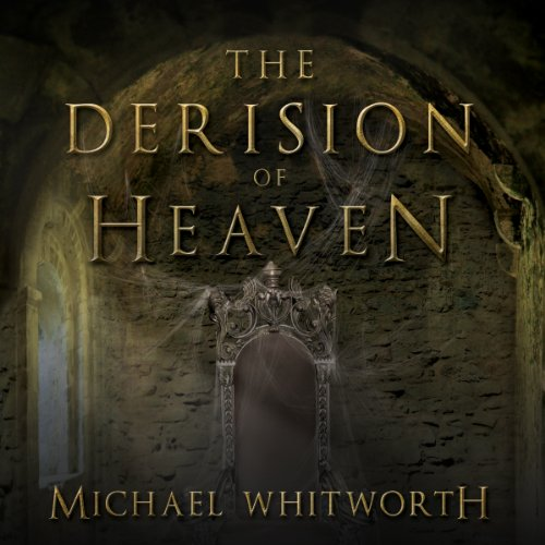 The Derision of Heaven audiobook cover art