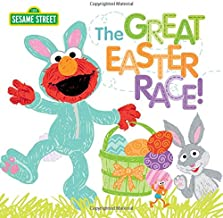 The Great Easter Race!: A Springtime Sesame Street Story with Elmo, Cookie Monster, Big Bird and Friends! (Easter Basket S...