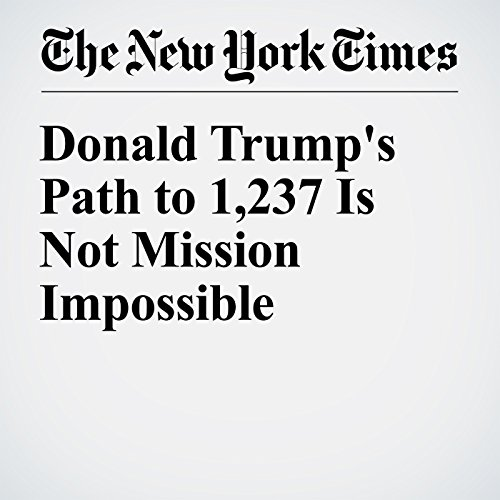 Donald Trump's Path to 1,237 Is Not Mission Impossible audiobook cover art